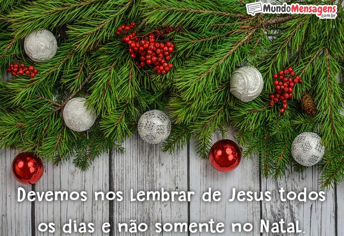 Devemos nos lembrar de Jesus todos os dias