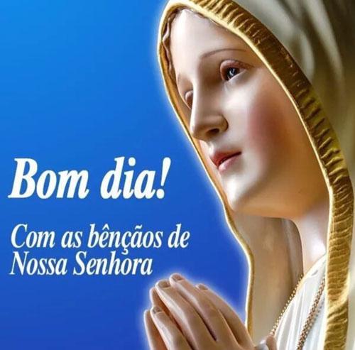 Bom Dia Bênçãos de Nossa Senhora