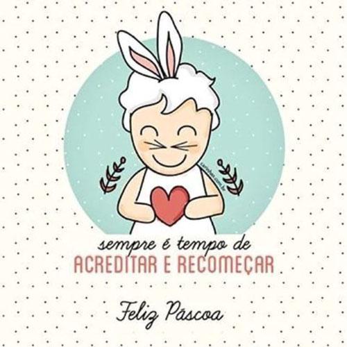 Acreditar e Recomeçar Feliz Páscoa