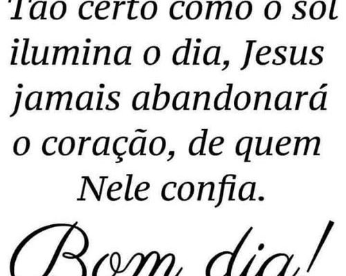 Jesus jamais abandonará Bom dia