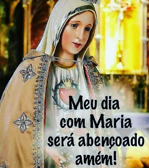 Meu dia com Maria será abençoado