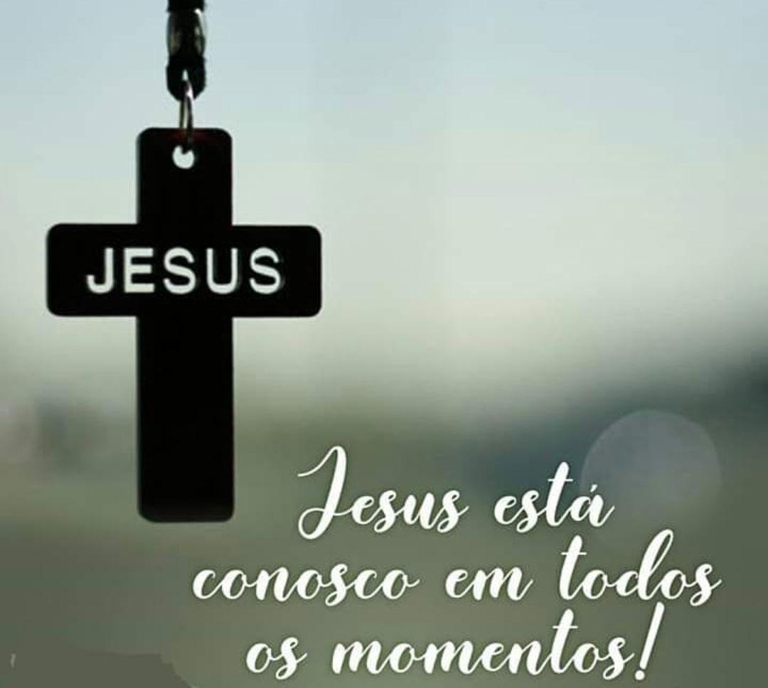 Jesus está conosco em todos os momentos