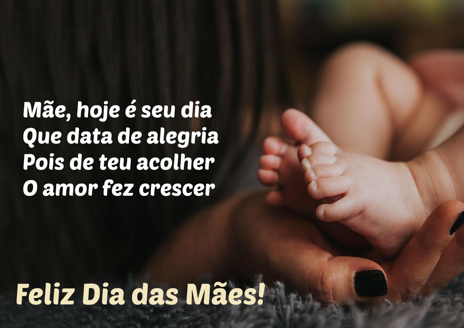 Mãe hoje é seu dia Feliz Dia das Mães