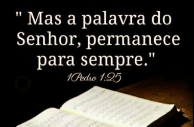 A palavra do Senhor, permanece para sempre
